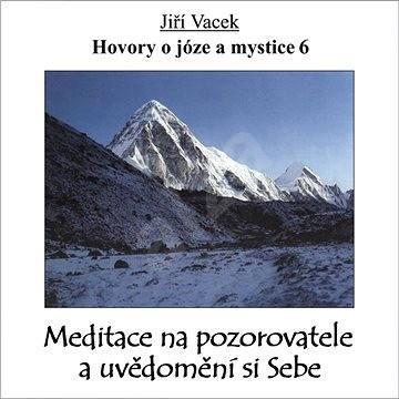 Hovory o józe a mystice č. 6 - Jiří Vacek