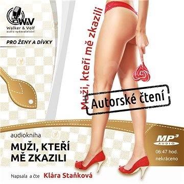 Muži, kteří mě zkazili - Klára Staňková