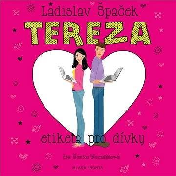 Tereza - Etiketa pro dívky - Ladislav Špaček