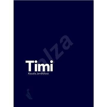 Timi - Klaudia Jendrolová
