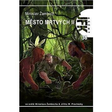 Město mrtvých II - Miroslav Žamboch