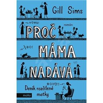 Proč máma nadává - Gill Sims