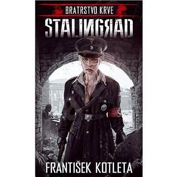 Bratrstvo krve: Stalingrad - František Kotleta