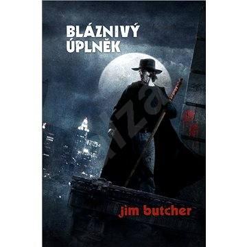 Bláznivý úplněk - Jim Butcher