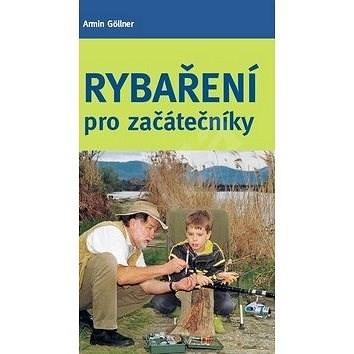 Rybaření pro začátečníky - Armin Göllner