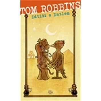 Zátiší s Datlem - Tom Robbins