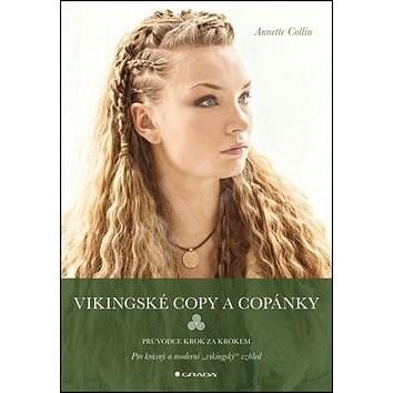 Vikingské copy a copánky: Průvodce krok za krokem - Annette Collin