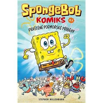 SpongeBob Praštěné podmořské příběhy: Komiks č.1 - Stephen McDannell Hillenburg