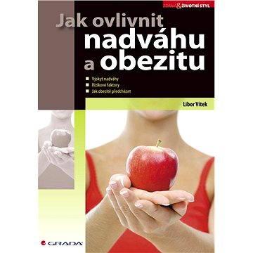 Jak ovlivnit nadváhu a obezitu (978-80-247-2247-4)