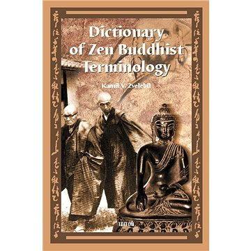 Dictionary of Zen Buddhist Terminology (A-K) (978-80-725-4438-7)