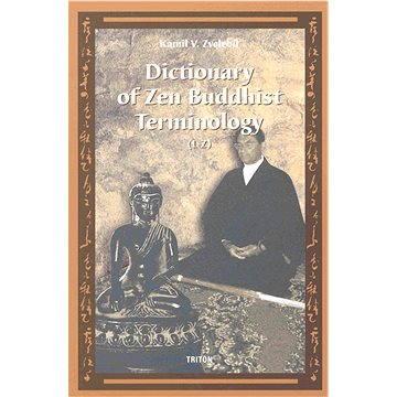 Dictionary of Zen Buddhist Terminology (L-Z) (978-80-725-4637-4)