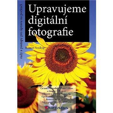 Upravujeme digitální fotografie (80-247-1248-2)