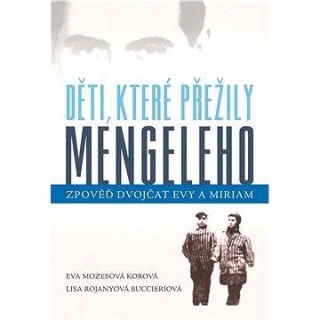 Děti, které přežily Mengeleho (978-80-247-5443-7)