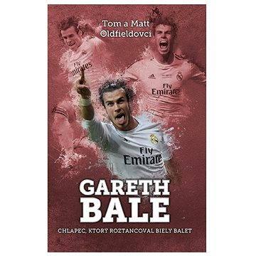 Gareth Bale: chlapec, čo roztancoval (SK) (978-80-566-0042-9)