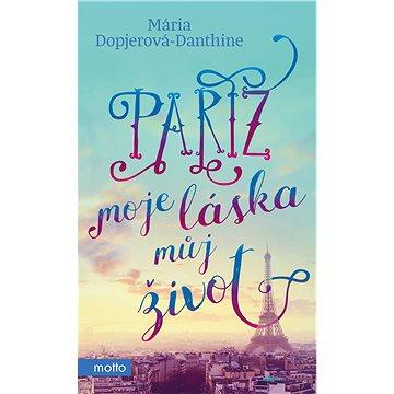 Paříž, moje láska, můj život (978-80-267-1121-6)