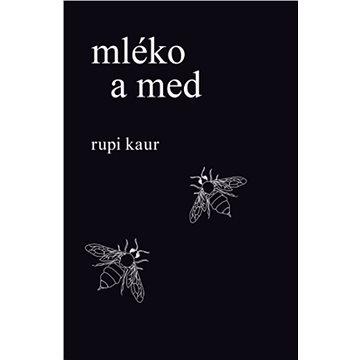Mléko a med (978-80-739-0828-7)