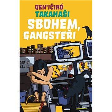 Sbohem, Gangsteři (9788025734933)