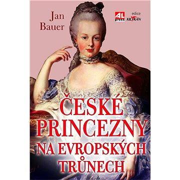 České princezny na evropských trůnech (978-80-736-2819-2)