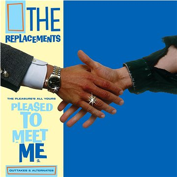Replacements: Pleasure's All Yours: Pleased To Meet Me Outtakes & Alternatesrsd (RSD) - LP (0349784504)
