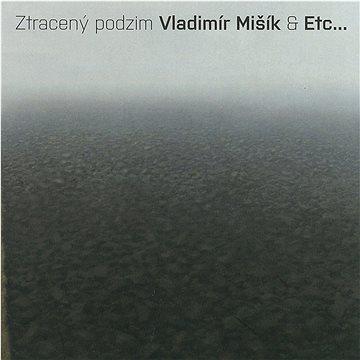 Mišík Vladimír & ETC...: Ztracený podzim - CD (100P008)