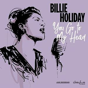 Holiday Billie: You Go To My Head - LP (4050538421323)
