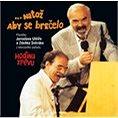 Svěrák Zdeněk & Uhlíř Jaroslav: Hodina zpěvu: Natož aby se brečelo (1998) - CD (5384082)
