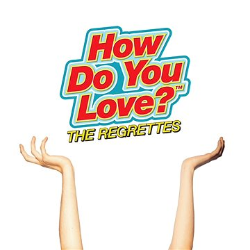 Regrettes: How Do You Love? - CD (9362490012)
