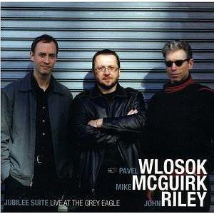 Wlosok, McGuirk, Riley: Jubilee Suite: Live at the Grey Eagle - CD (NPL0012-02)