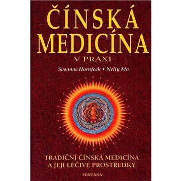 Čínská medicína v praxi: Tradiční čínská medicína a její léčivé prostředky (80-7336-075-6)