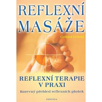 Reflexní masáže: reflexní terapie v praxi (80-7336-097-7)