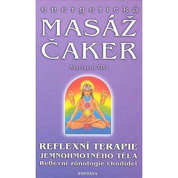 Energetická masáž čaker: reflexní terapie jemnohmotného těla (80-7336-081-0)