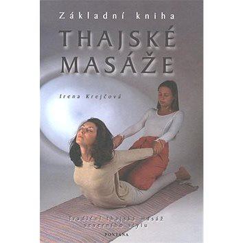 Thajské masáže Základní kniha: Tradiční thajská masáž severního stylu (80-86179-43-5)