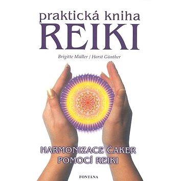 Reiki praktická kniha: Harmonizace čaker pomocí Reiki (80-7336-085-3)