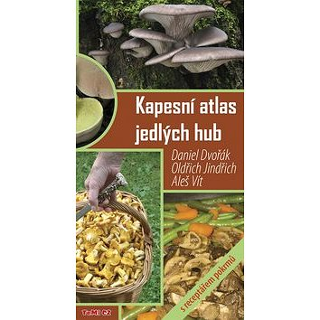 Kapesní atlas jedlých hub: s receptářem pokrmů (788-08-7156-087-1)