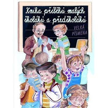 Kniha příběhů malých školáků a předškoláků: Velká písmena (978-80-256-0332-1)