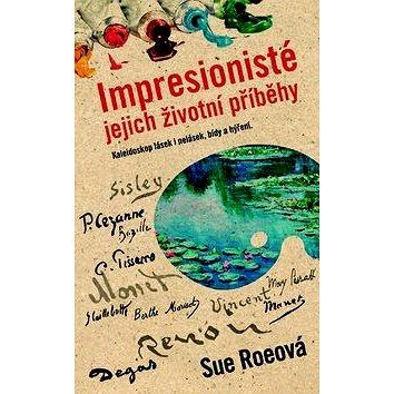 Impresionisté: Jejich životní příběhy (978-80-7359-337-7)