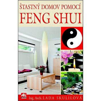 Šťastný domov pomocí Feng Shui: Na míru pro české prostředí (978-80-7362-986-1)