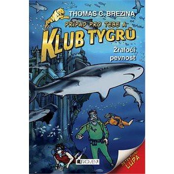 Klub Tygrů Žraločí pevnost (978-80-253-1866-9)