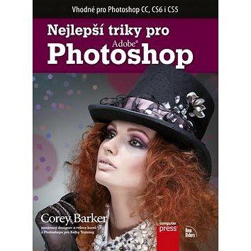 Nejlepší triky pro Adobe Photoshop: Vhodné pro Photoshop CC, CS6 i CS5 (978-80-251-4148-9)
