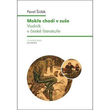 Mokře chodí v suše: Vodník v české literatuře (978-80-200-2827-3)
