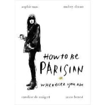 How to Be Parisian (0091958091)