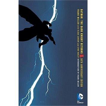 Batman: The Dark Knight Returns. 30th Anniversary Edition (1401263119)