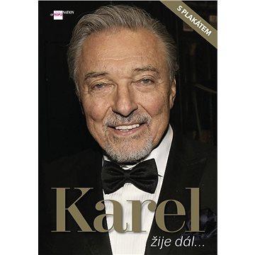 Karel žije dál... (Karel Gott) (978-80-87685-82-2)