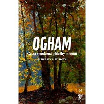 Ogham Cesta vroubená příběhy stromů (978-80-7530-111-6)