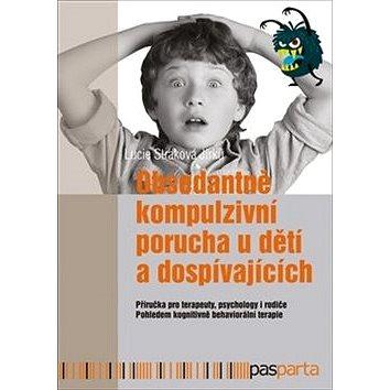 Obsedantně kompulzivní porucha u dětí a dospívajících (978-80-88163-89-3)