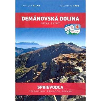 Demänovská dolina Nízke Tatry: Sprievodca strediskom, prírodou, túrami (978-80-89130-59-7)