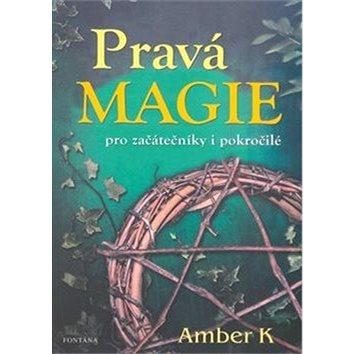 Pravá magie: pro začátečníky i pokročilé (978-80-7336-910-1)