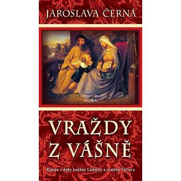 Vraždy z vášně: Román z doby kněžny Ludmily a svatého Václava (978-80-243-8077-3)
