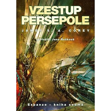Vzestup Persepole: 7. díl série EXPANZE (978-80-7553-554-2)
