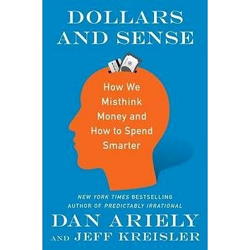 Dollars and Sense: How We Misthink Money and How to Spend Smarter (0062872729)